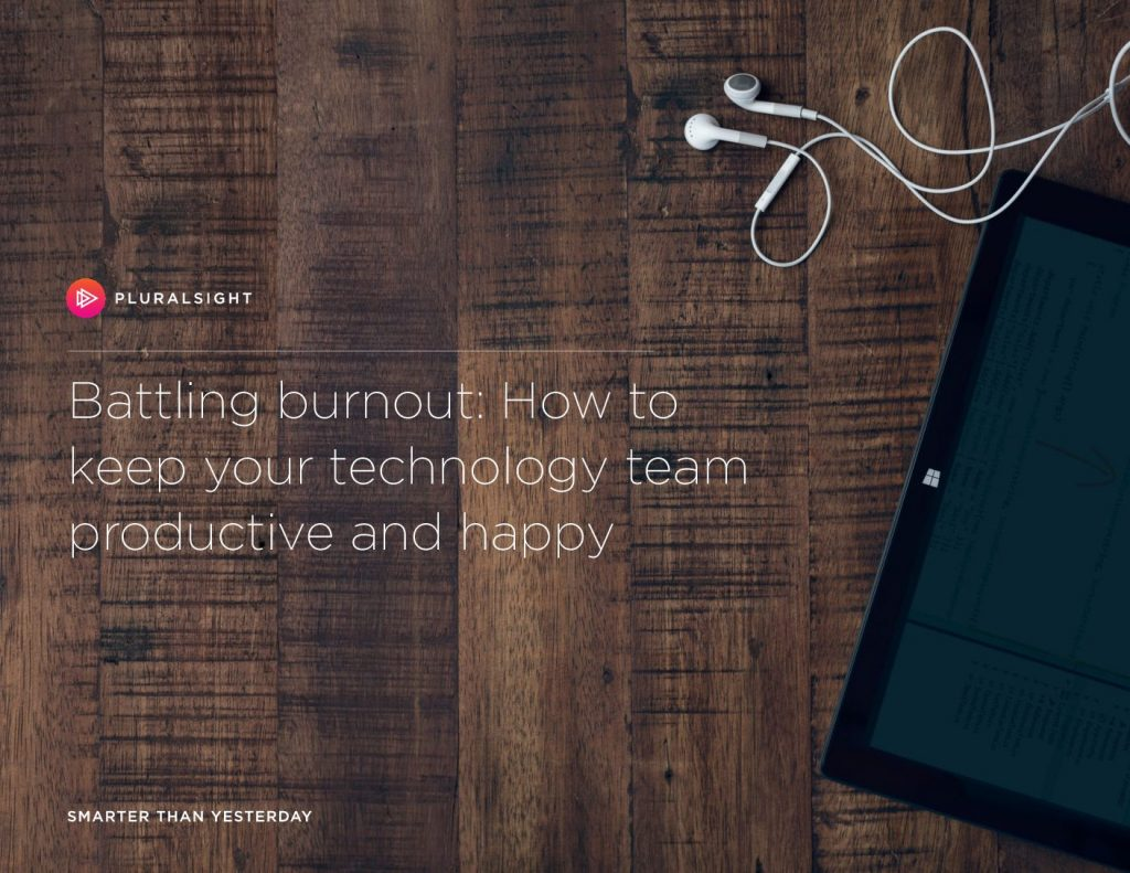 Battling Burnout: How To Keep Your Technology Team Productive And Happy