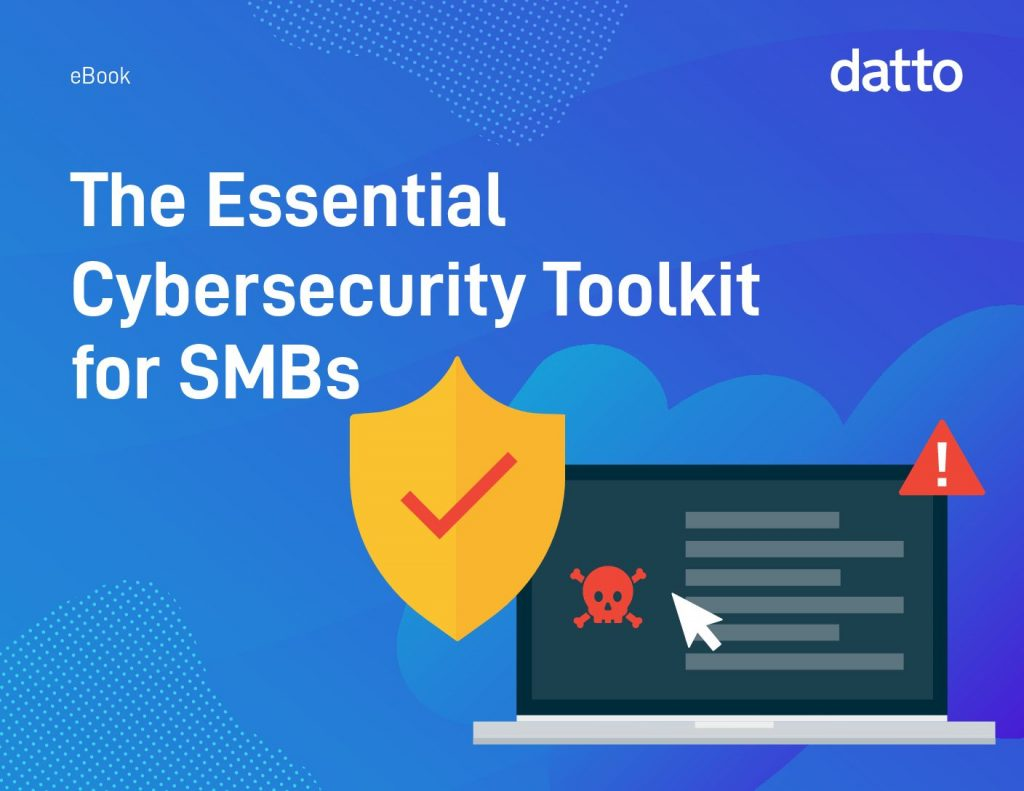 The Essential Cyber Security Toolkit for MSPs