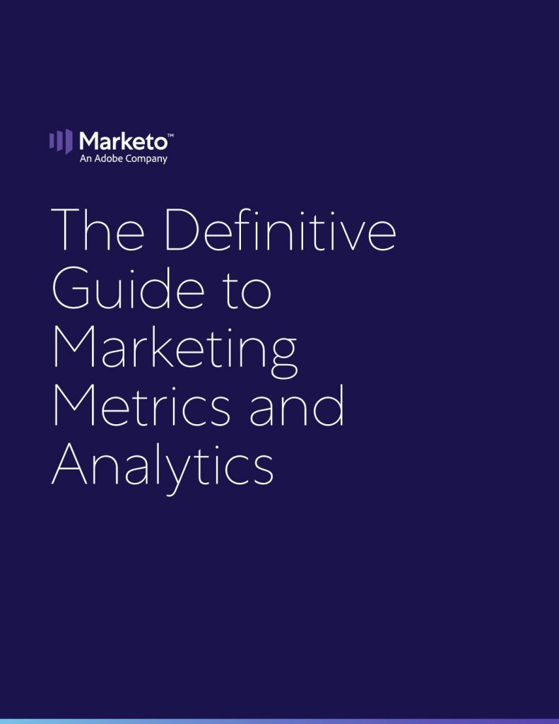 The Definitive Guide to Marketing Metrics and Analytics
