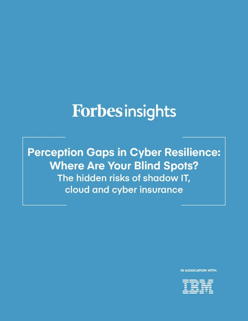 Forbes:Perception Gaps in Cyber Resilience: Where Are Your Blind Spots?