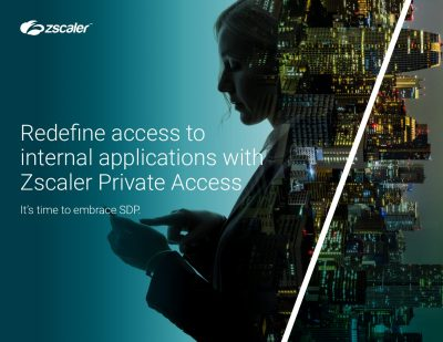 Redefine Access to Internal Applications with Zscaler Private Access