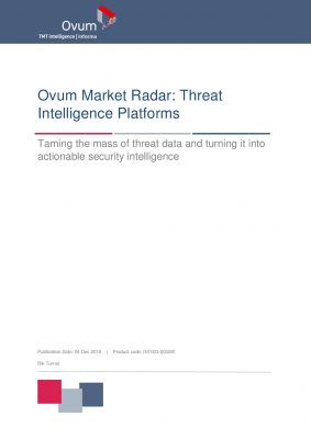 Ovum Market Radar: Threat Intelligence Platforms