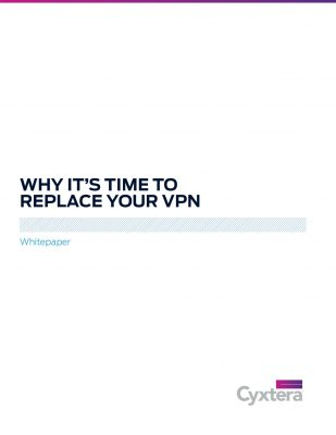 Why It's Time to Replace Your VPN