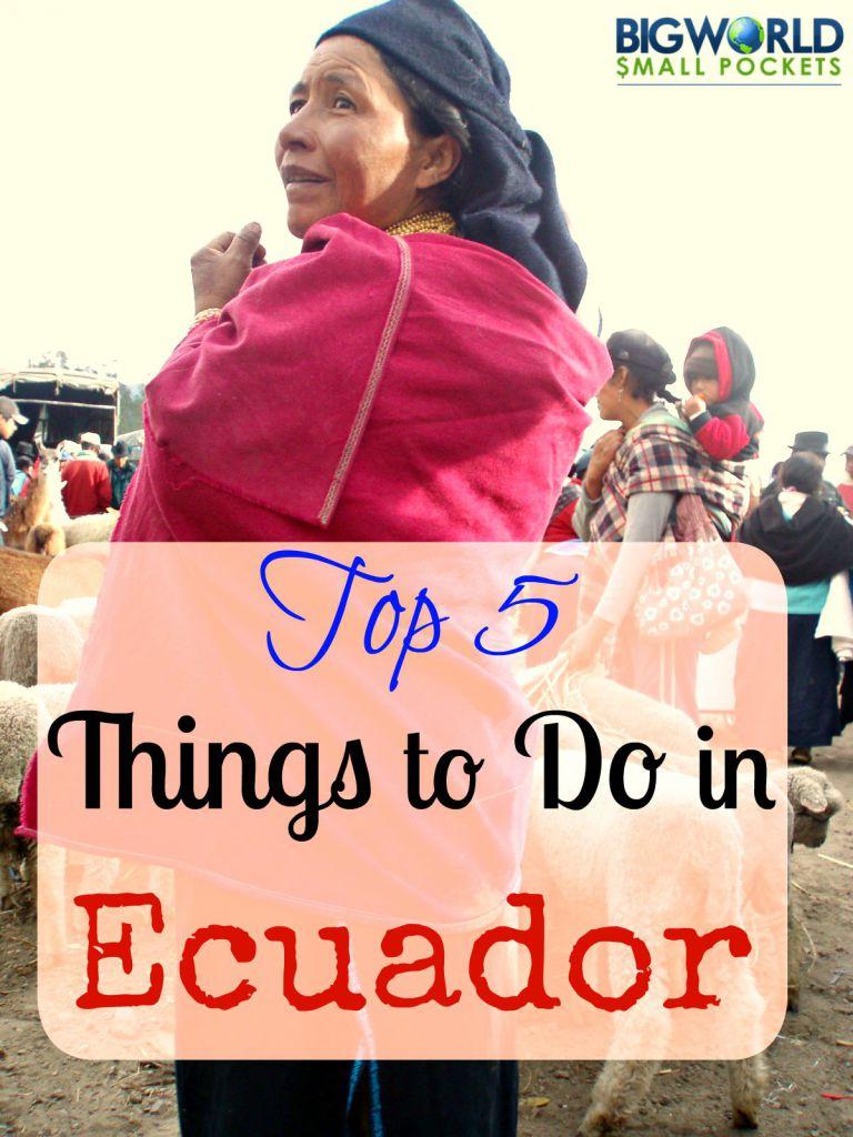 Top 5 things to do in ecuador