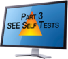 SEE Self-Tests Part 3
