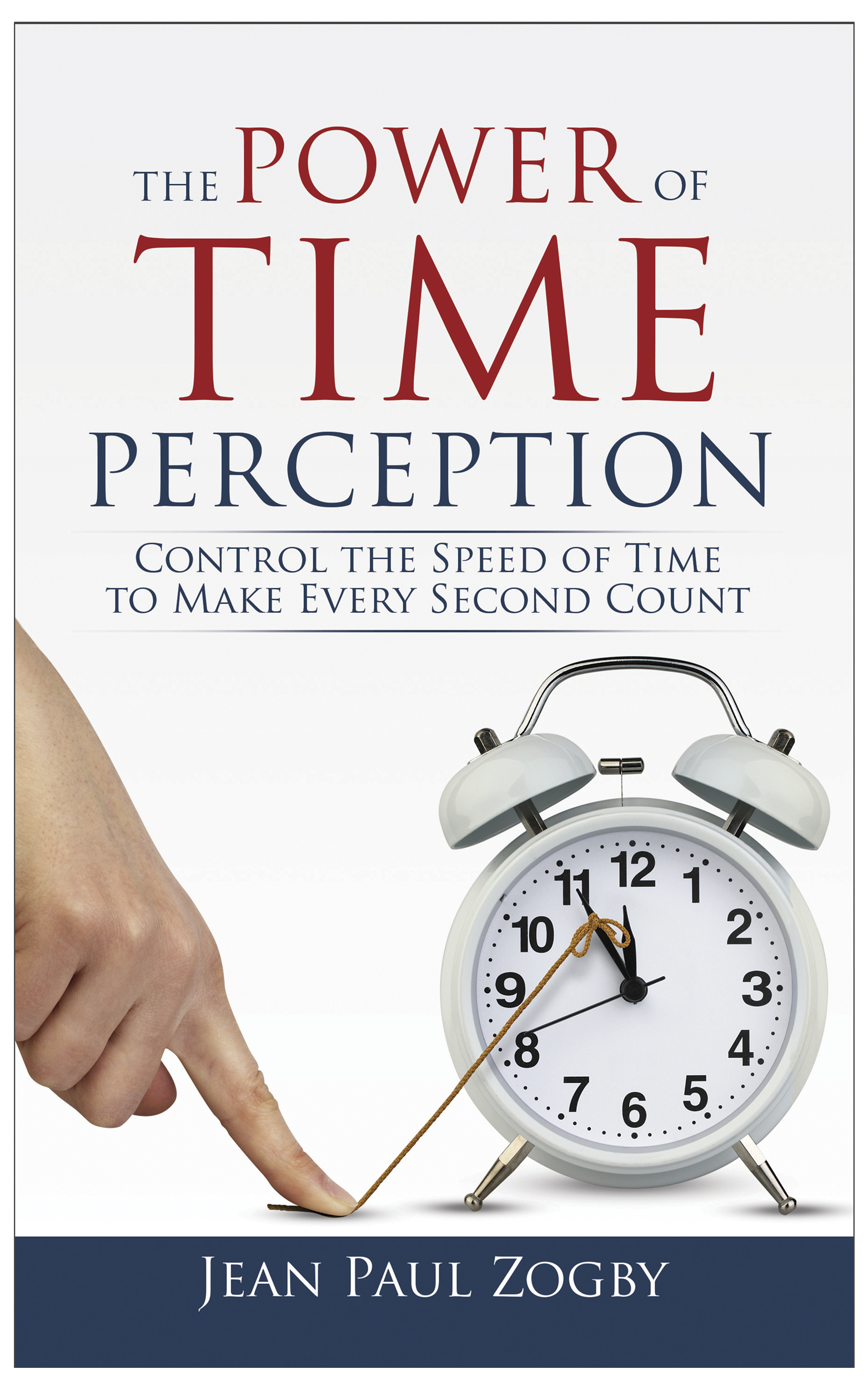 About The Power Of Time Perception By Jean Paul Zogby