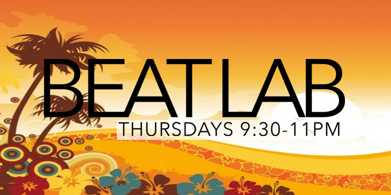 Beat Lab Thursday Night's 9:30 pm