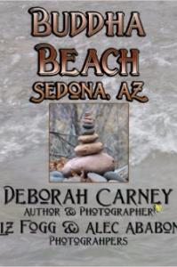 Buddha Beach: Sedona, Arizona by Deborah Carney