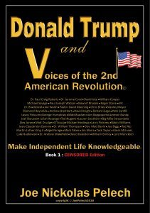 Featured Book: Donald Trump and Voices of the 2nd American Revolution: Make Independent Life Knowledgeable by Joe Nickolas Pelech