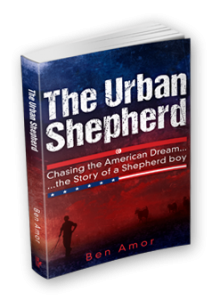 Featured Book: The Urban Shepherd… Chasing The American Dream by Ben Amor