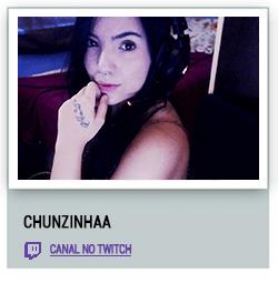 Streamers_Twitch_Chunzinhaa