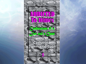 Addicted to Dimes, Confessions of a Liar and a Cheat by Author, Catherine Townsend-Lyon
