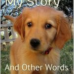 Maddigan My Story. And Other Words by Mike Bove