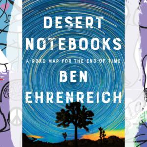 Busboys Books Presents: Ben Ehrenreich for Desert Notebooks