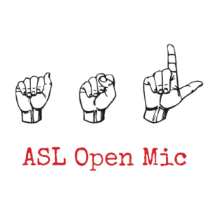 ASL Open Mic Hosted by DJ SupaLee 4.26.18