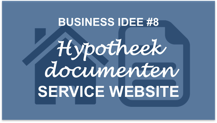 Idee 8 hypotheekdocumenten service website business for Idee service innovant