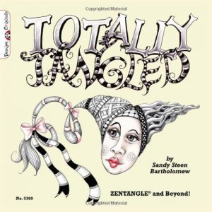 Totally Tangled: Zentangle and Beyond