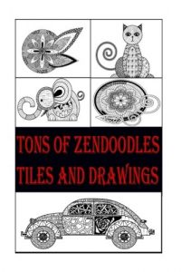 Tons of ZenDoodles Tiles and Drawings: Step by Step Instructions