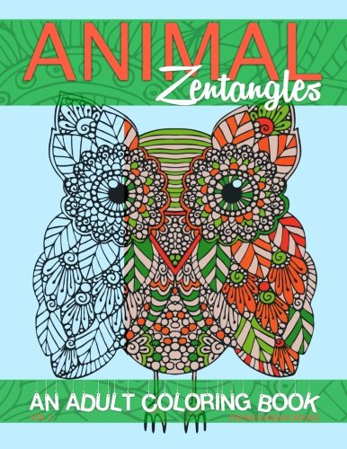 Animal Zentangles: An Adult Coloring Book (Adult Coloring Books) (Volume 1)