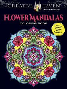 Creative Haven Flower Mandalas Coloring Book: Stunning Designs on a Dramatic Black Background (Adult Coloring)