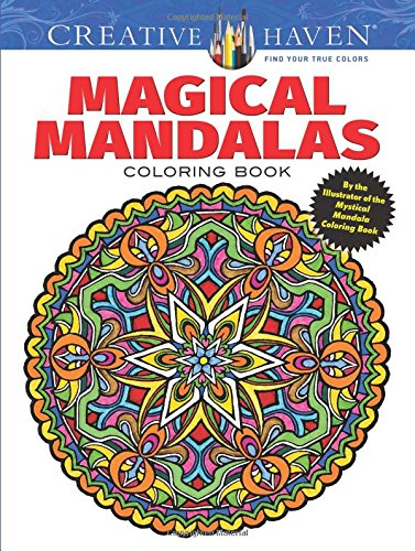 Creative Haven Magical Mandalas Coloring Book: By the Illustrator ...