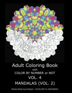 Adult Coloring Book With Color By Number OR Not -  Mandalas VOL. 2 (Volume 4)