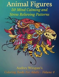 Animal Figures: 50 Mind Calming And Stress Relieving Patterns (Coloring Books For Adults) (Volume 4)