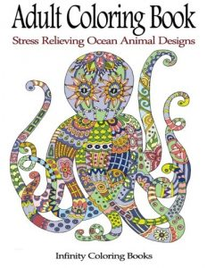 Adult Coloring Book: Stress Relieving Ocean Animal Designs
