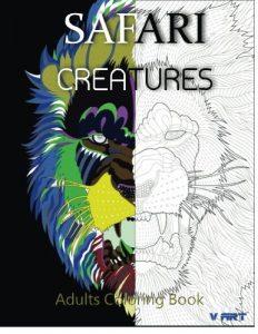 Safari Creatures: Adults Coloring Book (Animals Coloring Book) (Volume 1)