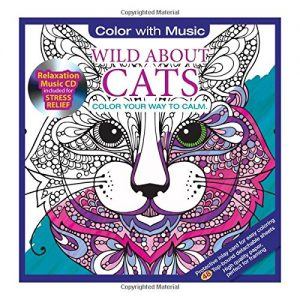Wild About Cats Adult Coloring Book With Relaxation Music CD Included: Color With Music