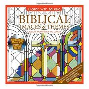 ADULT COLORING BOOK: Biblical Images & Themes Stress Relieving Designs Includes Bonus Relaxation CD: Color With Music (Color Your Way to Calm)