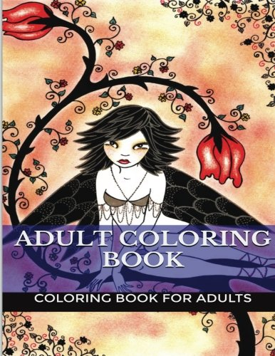 Adult Coloring Book: Mind and Body Relaxation Adult Coloring Book (Coloring Book for Adults)