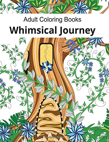 Adult Coloring Books Whimsical Journey For Adults Relaxation Flowers Landscapes Fairies And Garden
