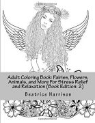 Adult Coloring Book: Fairies, Flowers, Animals, and More For Stress Relief and Relaxation (Book Edition: 2) (Adult Coloring Books)
