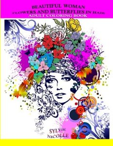 Beautiful Woman: Flowers and Butterflies in Hair (Adult Coloring Book)
