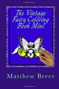 The Vintage Fairy Coloring Book Mini: An adult coloring book Inspired by Vintage Illustrations