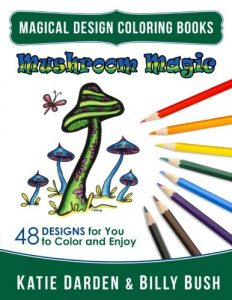 Mushroom Magic: 48 Fantasy Designs for you to Color & Enjoy (Magical Design Coloring Books) (Volume 10)
