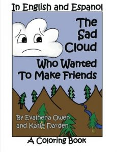 The Sad Cloud Who Wanted to Make Friends - A Coloring Book: Evalhena Stories (Books For Kids - By Kids)