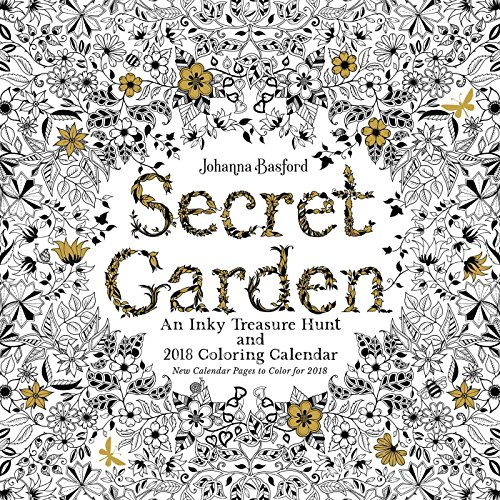 Secret Garden 2018 Wall Calendar An Inky Treasure Hunt And Coloring