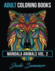 Adult Coloring Books: Animal Mandala Designs and Stress Relieving Patterns for Anger Release, Adult Relaxation, and Zen (Mandala Animals) (Volume 2)