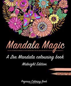 Adult colouring books: Mandala Magic a zen mandala colouring book (midnight edition, best colouring books for adults, mandala colouring book, stress less book, stress colouring book)
