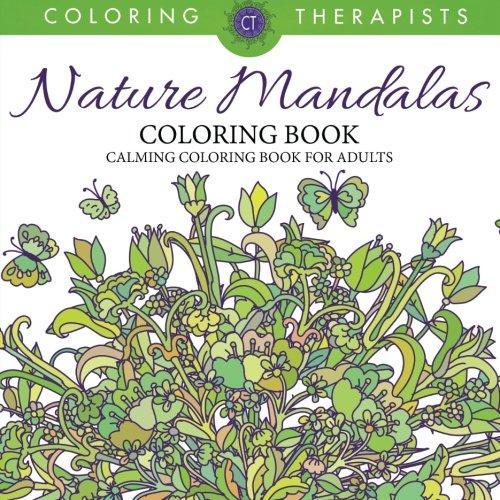 Nature Mandalas Coloring Book Calming Coloring Book For Adults