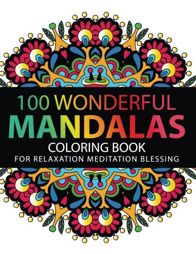 Mandala Coloring Book 100 Plus Flower And Snowflake Designs Stress Relieving Patterns For Adult Relaxation Meditation Happiness