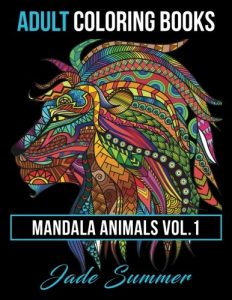 Adult Coloring Books: Animal Mandala Designs and Stress Relieving Patterns for Anger Release, Adult Relaxation, and Zen (Mandala Animals) (Volume 1)