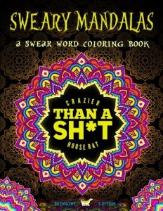 A Swear Word Coloring Book Midnight Edition: Sweary Mandalas: A Mandala Coloring Book With Funny Curse Words On Dramatic Black Background Paper (Humorous Swear Words Coloring Books For Grown-Ups)