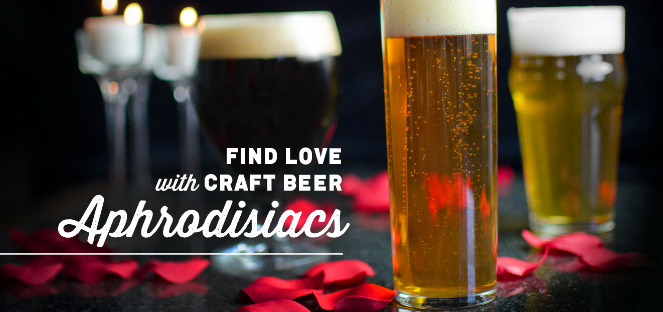 Find Love with Craft Beer Aphrodisiacs
