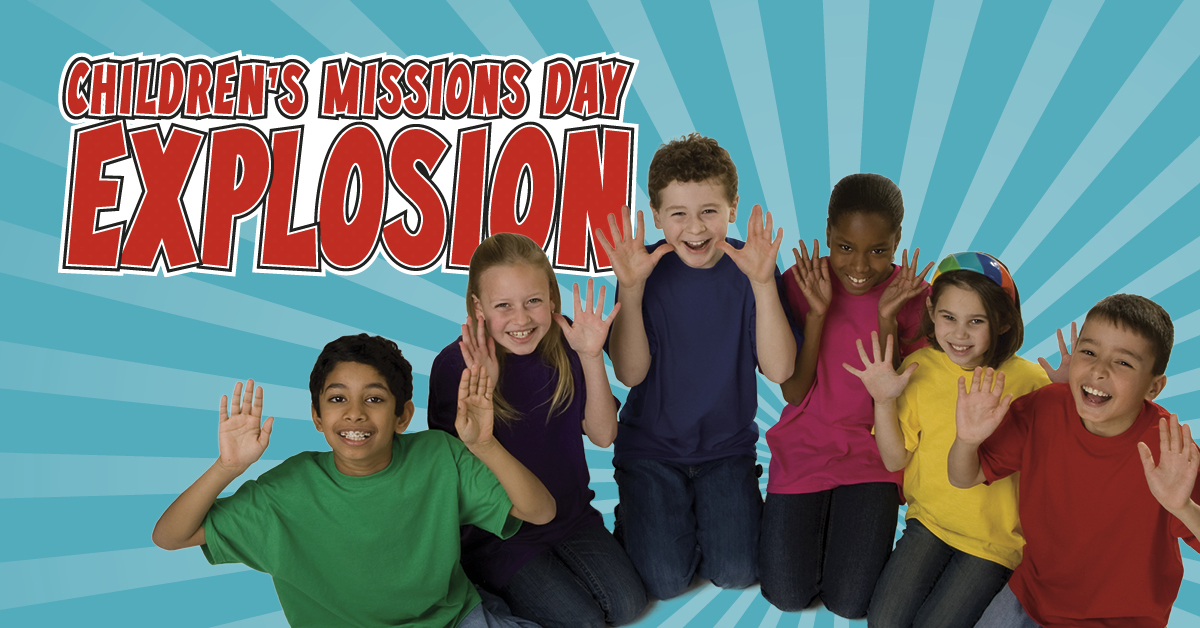 Children's Missions Day Explosion