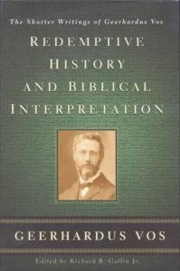 Redemptive History & Biblical Interpretation, Geerhardus Vos