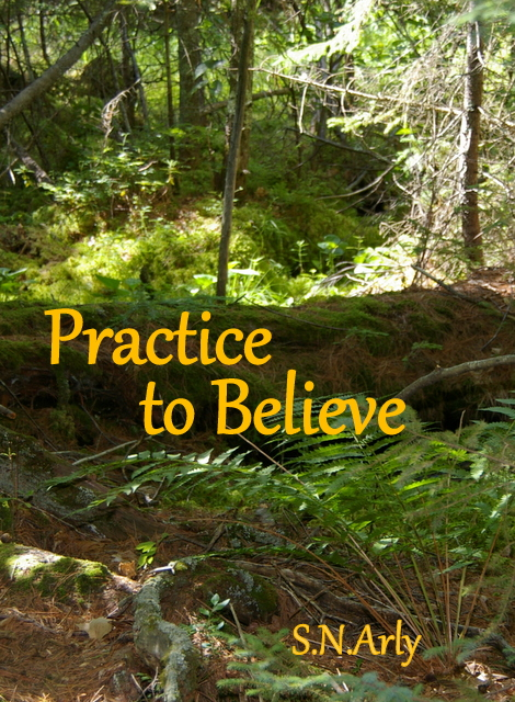 Practice to believe