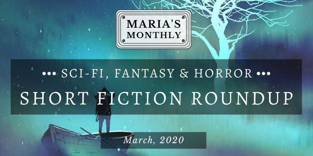 Sci fi   fantasy short fiction roundupmar